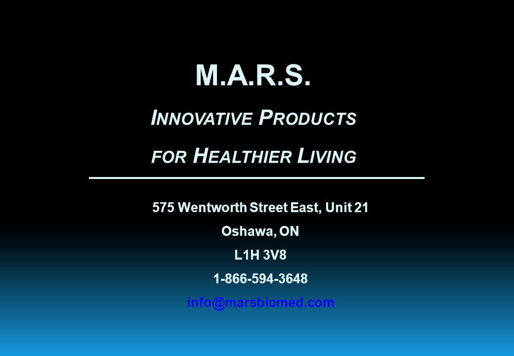 575 Wentworth Street East, Unit 21 Oshawa, ON L1H 3V8 1-866-594-3648 info@marsbiomed.com M.A.R.S.
