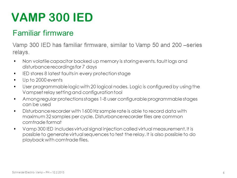 Schneider Electric 6 - Vamp – PH – 12.2.2013 VAMP 300 IED Fully modular design