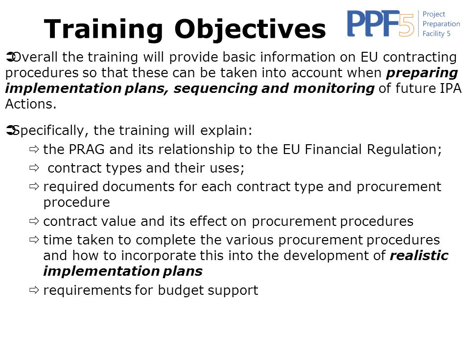 Project funded by The European Union Government of the Republic of Serbia European Integration Office Training Objectives  Overall the training will