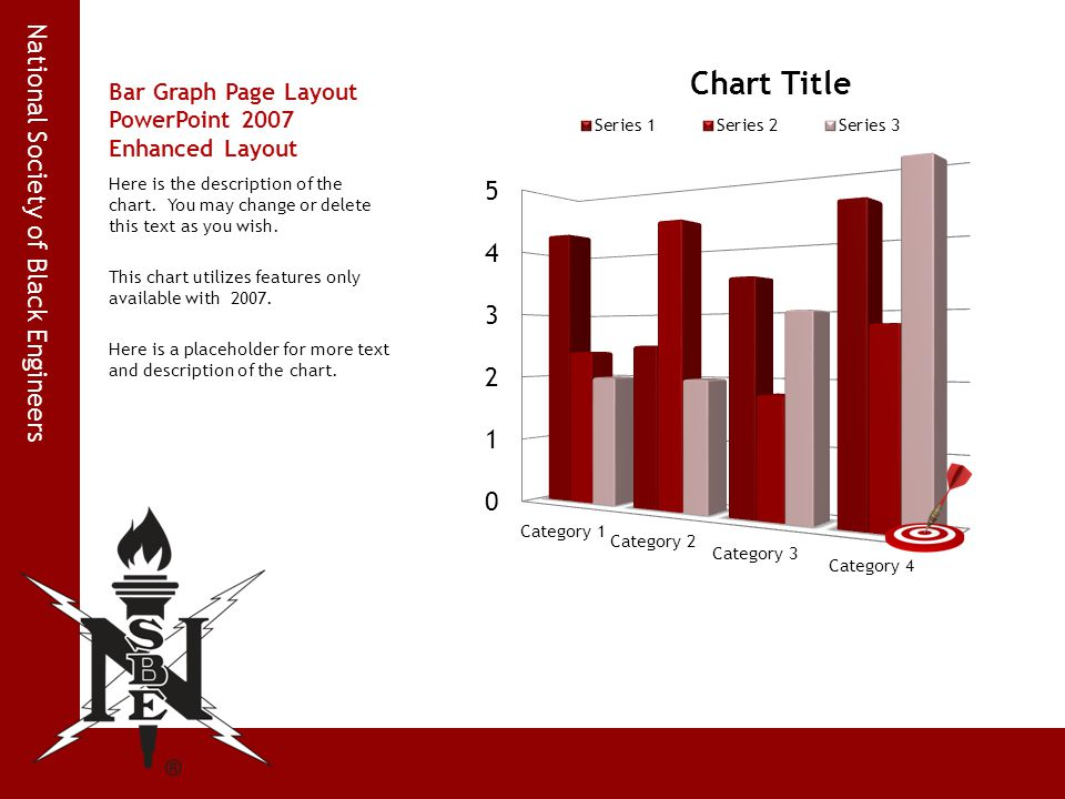 National Society of Black Engineers Bar Graph Page Layout PowerPoint 2007 Enhanced Layout Here is the description of the chart. You may change or dele