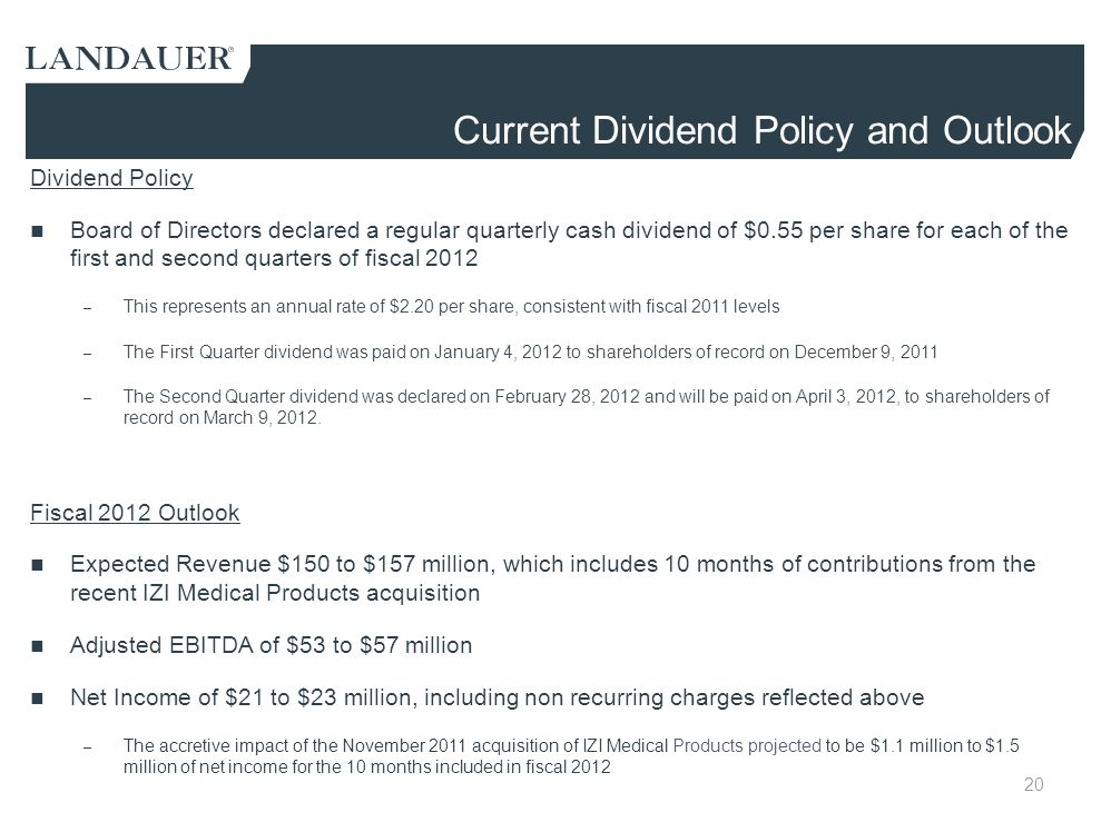 Current Dividend Policy and Outlook 20 Dividend Policy Board of Directors declared a regular quarterly cash dividend of $0.55 per share for each of th