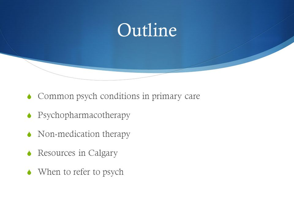 When to use psychotherapy  APA  Can be sole treatment modality in mild to moderate severity  Might be particularly useful in patients with Axis II or those who wish to avoid medications (e.g., expectant mothers)  Psychotherapy and medication can be combined in all severities of depression (Gelenberg and others 2010)