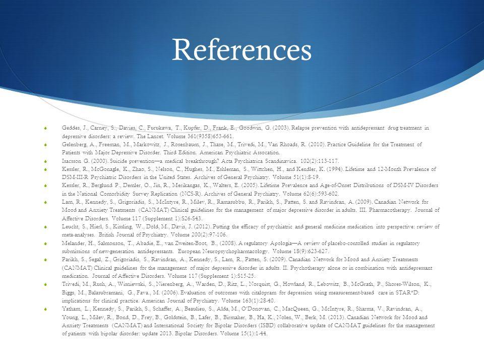 References  Geddes, J., Carney, S., Davies, C., Furukawa, T., Kupfer, D., Frank, E., Goodwin, G.