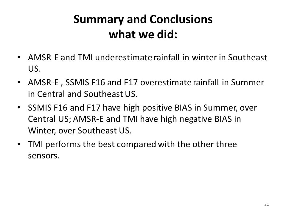 Summary and Conclusions what we did: AMSR-E and TMI underestimate rainfall in winter in Southeast US.