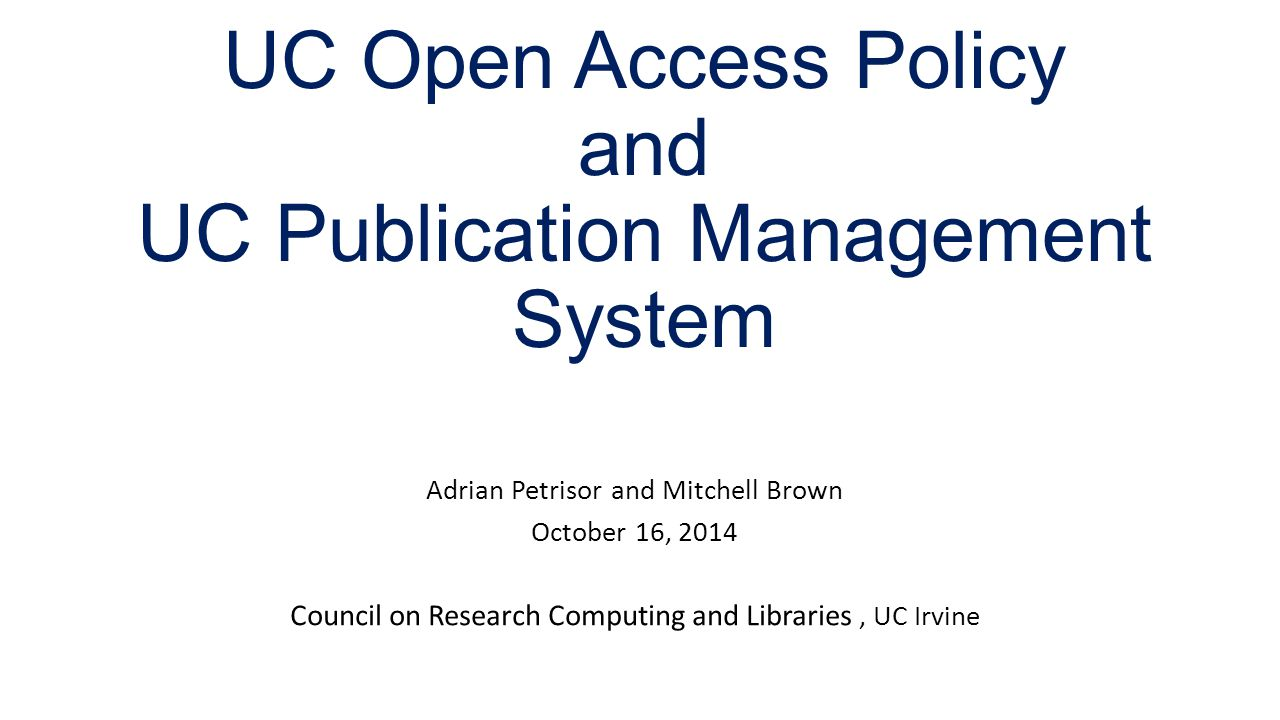 UC Open Access Policy – adopted July 24, 2013 The policy adopted by the Academic Senate reserves rights for the faculty to make their articles freely available to the public in an open access repository.