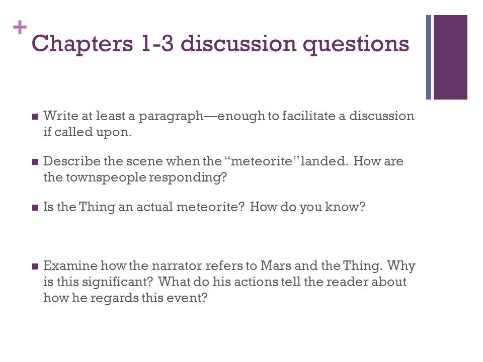 + Chapters 1-3 discussion questions Write at least a paragraph—enough to facilitate a discussion if called upon.
