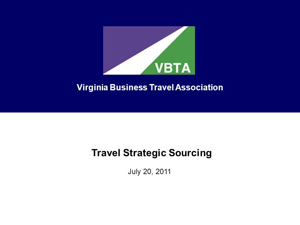 Travel Strategic Sourcing July 20, 2011 Virginia Business Travel Association