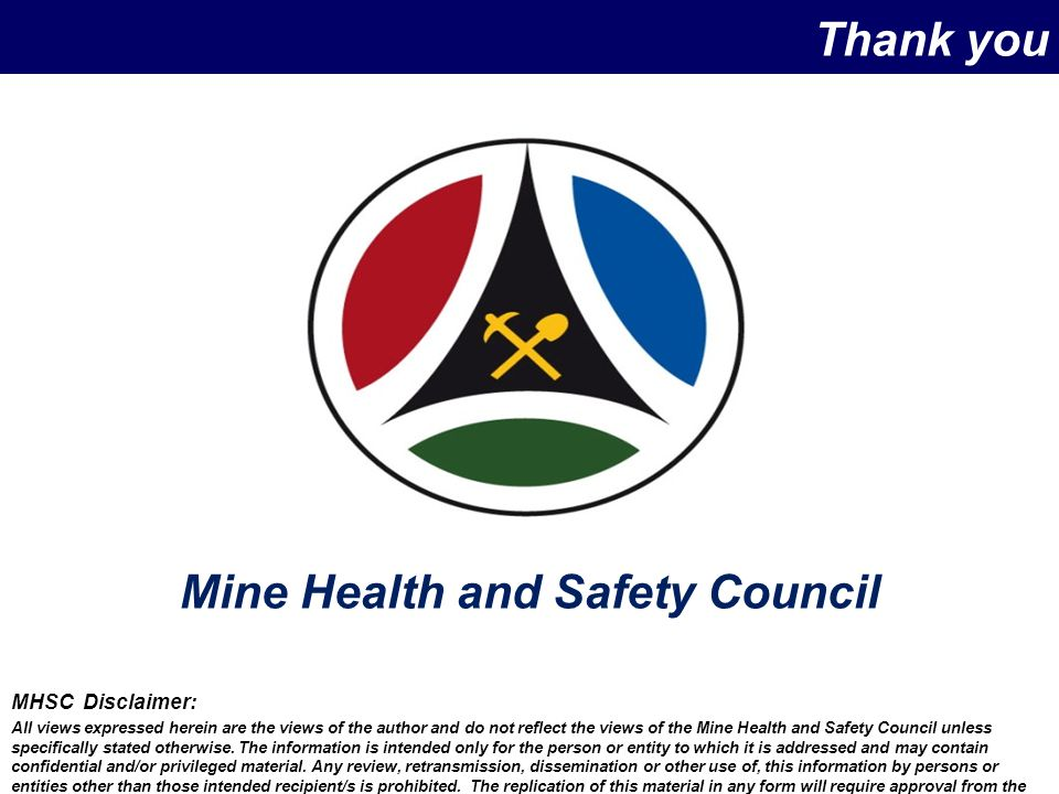 MHSC Disclaimer: All views expressed herein are the views of the author and do not reflect the views of the Mine Health and Safety Council unless specifically stated otherwise.