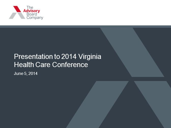 Presentation to 2014 Virginia Health Care Conference June 5, 2014