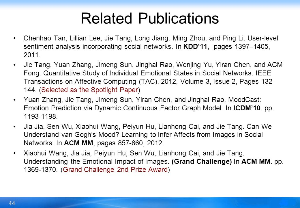 44 Related Publications Chenhao Tan, Lillian Lee, Jie Tang, Long Jiang, Ming Zhou, and Ping Li.