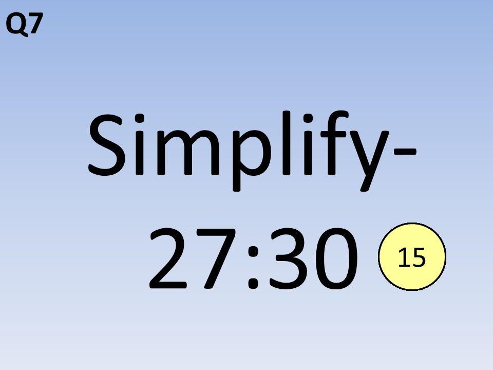 Q7 Simplify- 27:30 End123456789101112131415