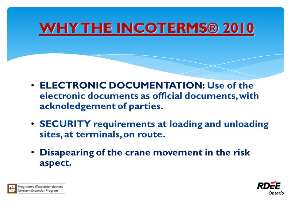 WHY THE INCOTERMS® 2010 ELECTRONIC DOCUMENTATION: Use of the electronic documents as official documents, with acknoledgement of parties.