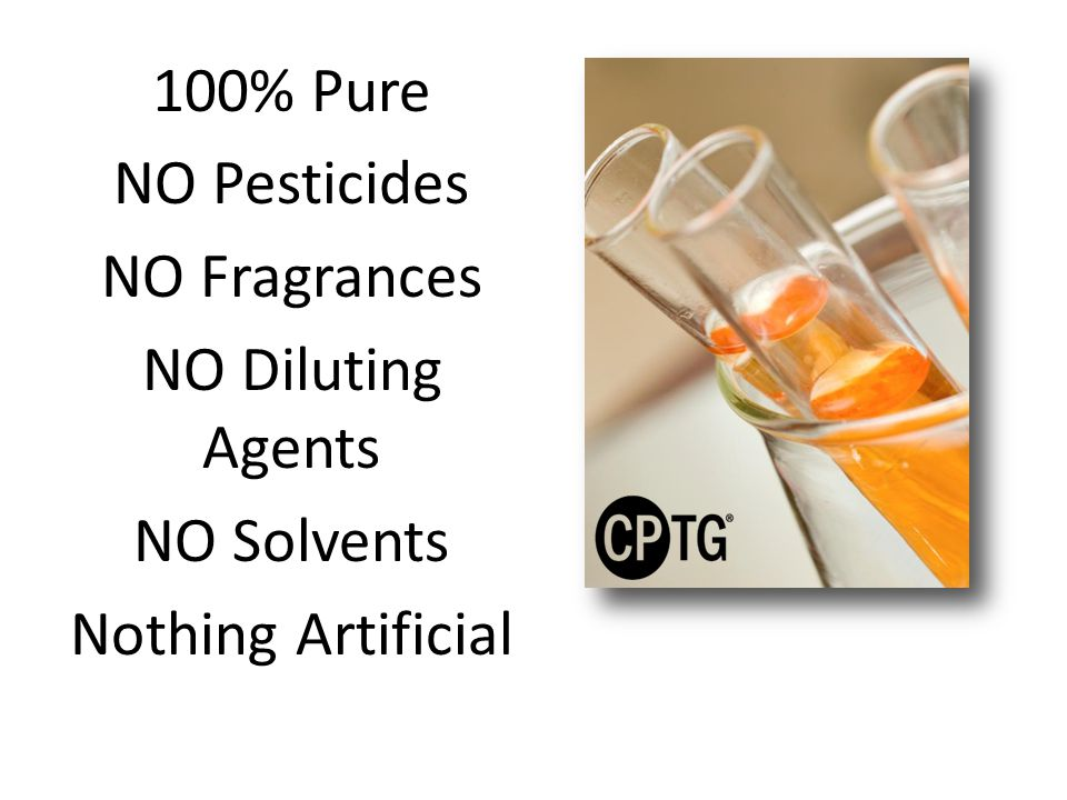 100% Pure NO Pesticides NO Fragrances NO Diluting Agents NO Solvents Nothing Artificial