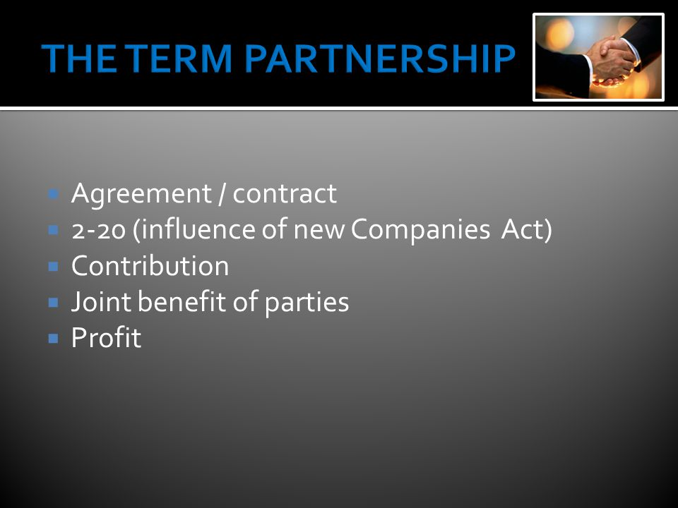  Agreement / contract  2-20 (influence of new Companies Act)  Contribution  Joint benefit of parties  Profit