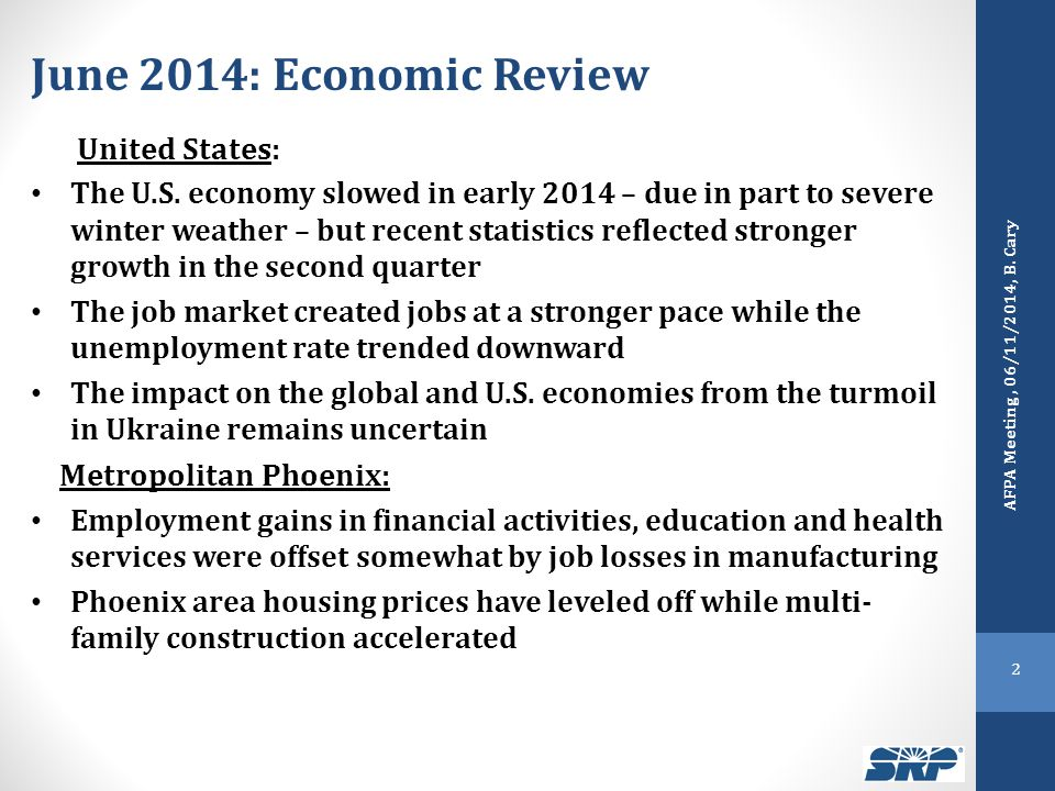 June 2014: Economic Review United States: The U.S. economy slowed in early 2014 – due in part to severe winter weather – but recent statistics reflect