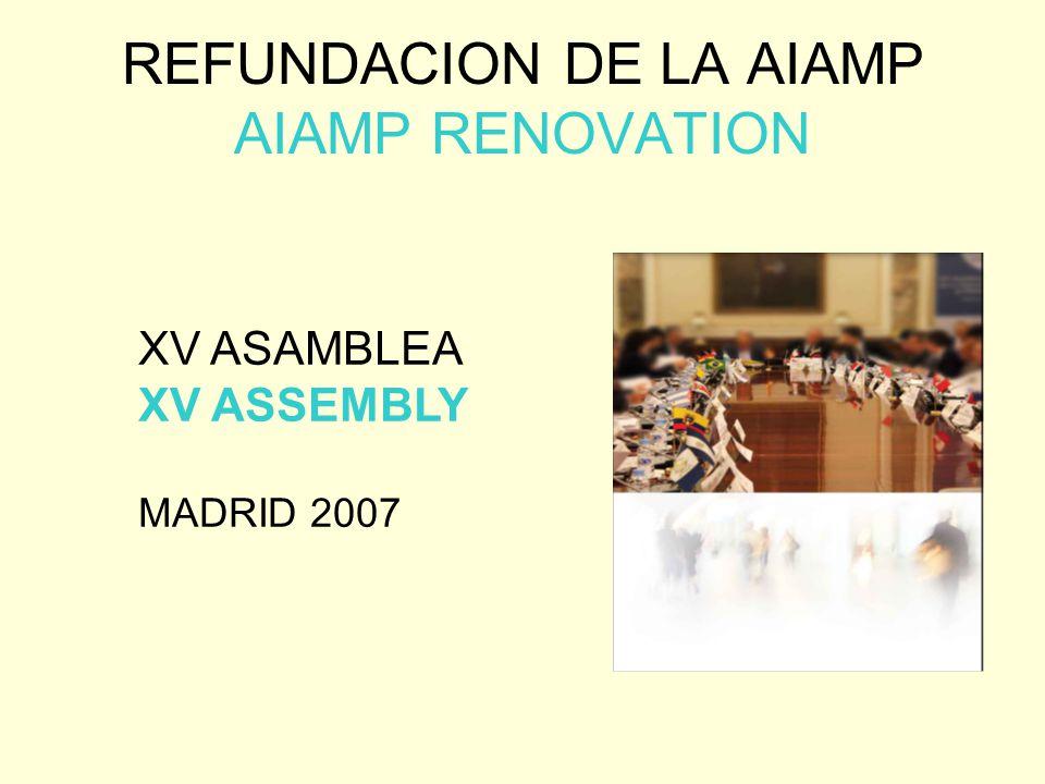 REFUNDACION DE LA AIAMP AIAMP RENOVATION XV ASAMBLEA XV ASSEMBLY MADRID 2007