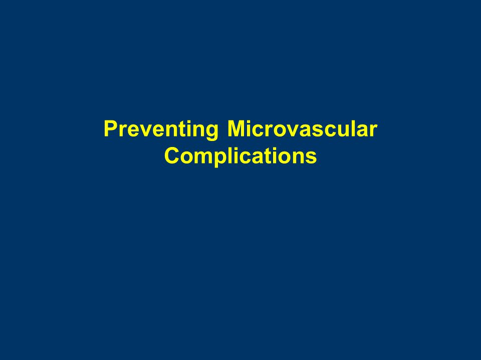 Preventing Microvascular Complications