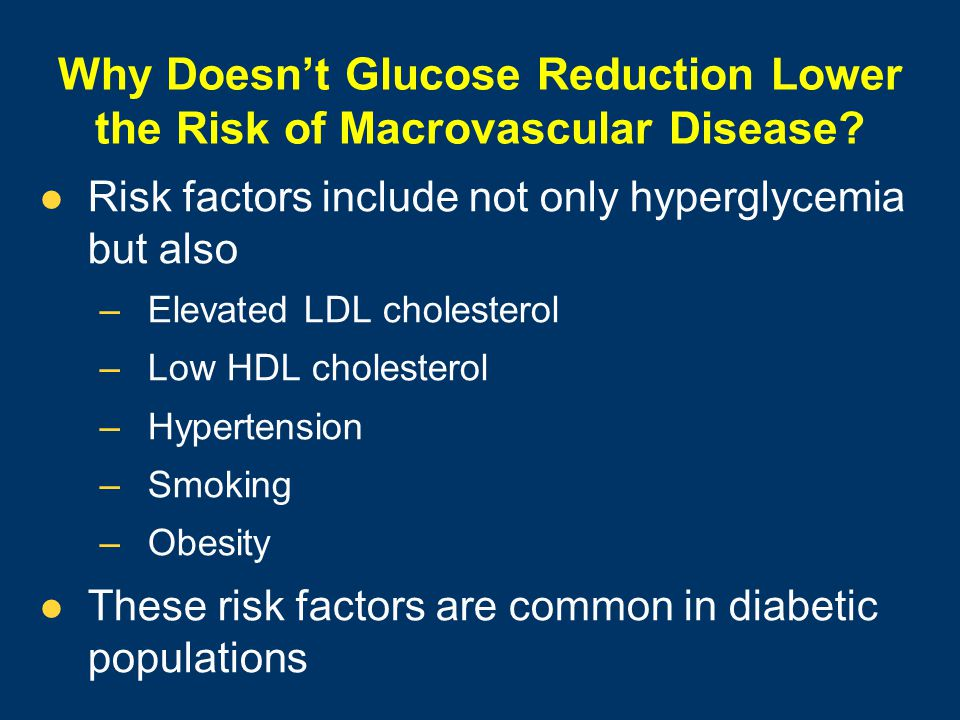 Why Doesn't Glucose Reduction Lower the Risk of Macrovascular Disease.