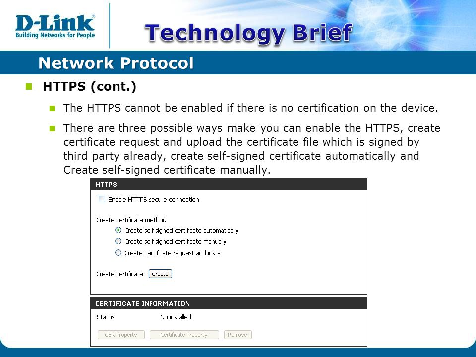 Network Protocol HTTPS (cont.) The HTTPS cannot be enabled if there is no certification on the device.