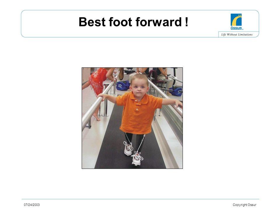 07/24/2003 Copyright Ossur Best foot forward !