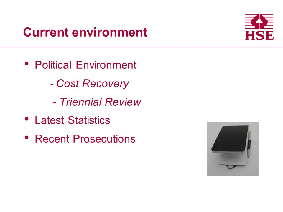 Current environment Political Environment - Cost Recovery - Triennial Review Latest Statistics Recent Prosecutions