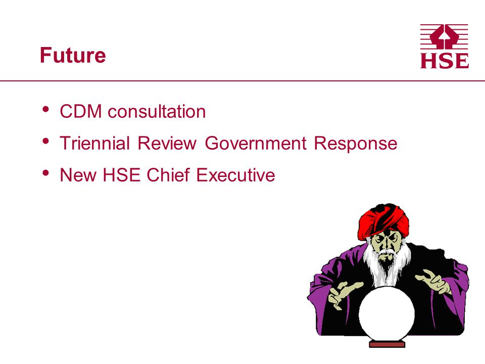 Future CDM consultation Triennial Review Government Response New HSE Chief Executive