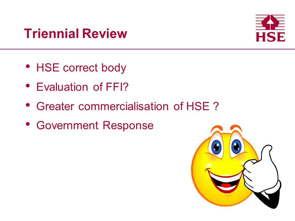 Triennial Review HSE correct body Evaluation of FFI.