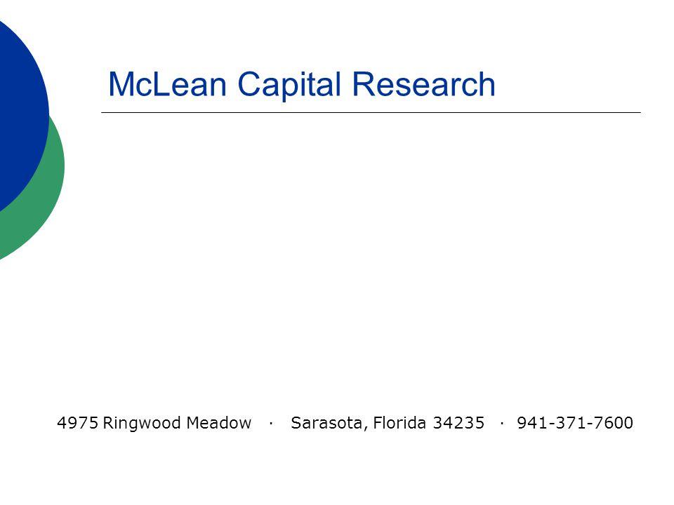 McLean Capital Research 4975 Ringwood Meadow · Sarasota, Florida 34235 · 941-371-7600