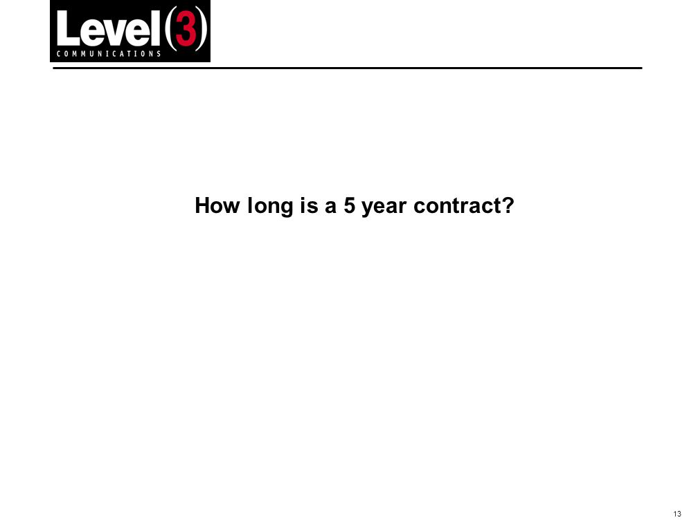 13 How long is a 5 year contract?