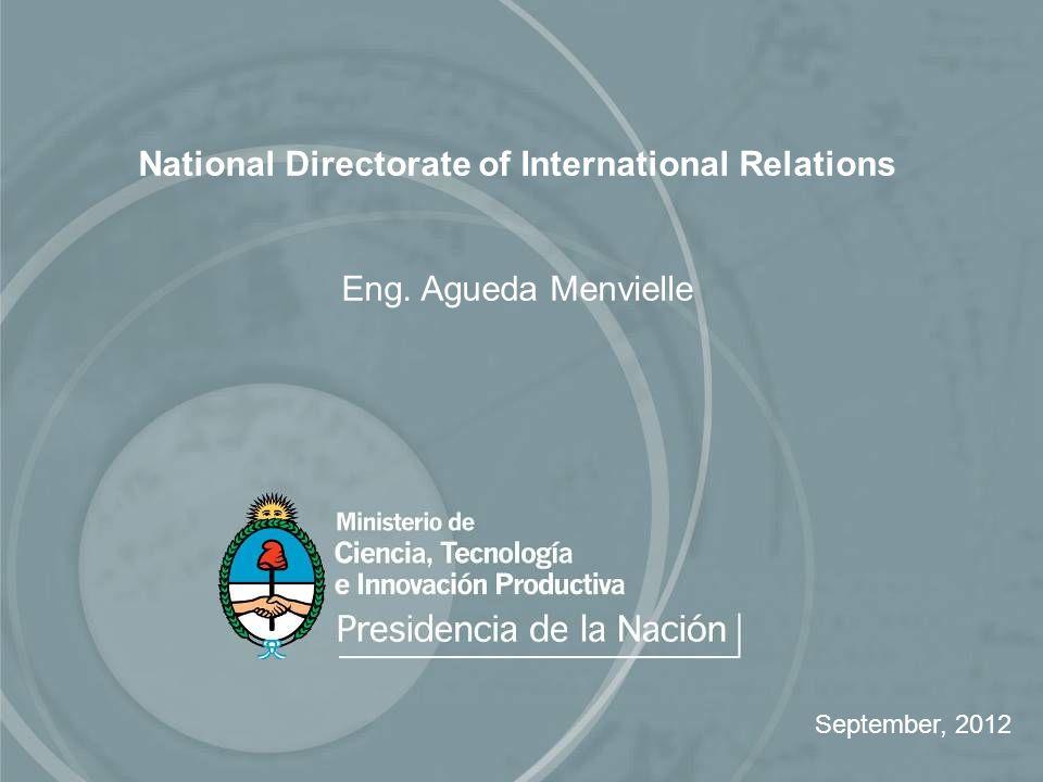 National Directorate of International Relations Eng. Agueda Menvielle September, 2012
