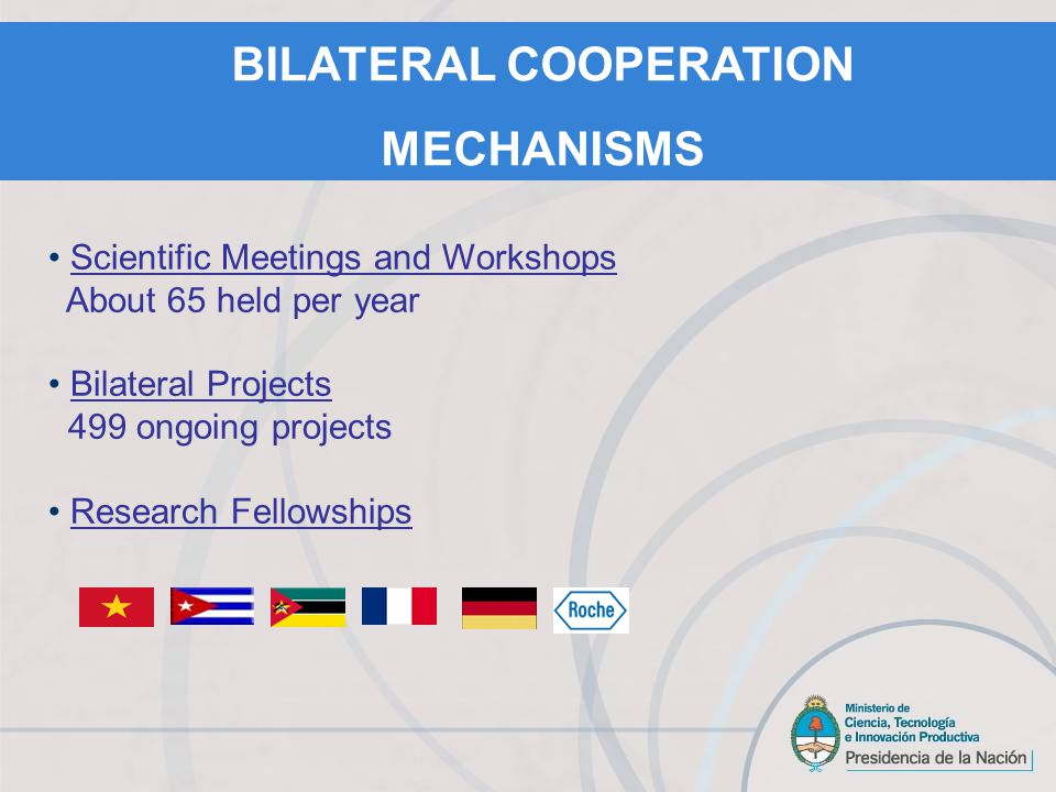 Scientific Meetings and Workshops About 65 held per year Bilateral Projects 499 ongoing projects Research Fellowships BILATERAL COOPERATION MECHANISMS