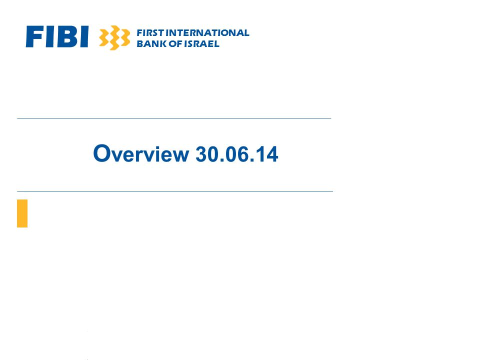 FIBI FIRST INTERNATIONAL BANK OF ISRAEL O verview