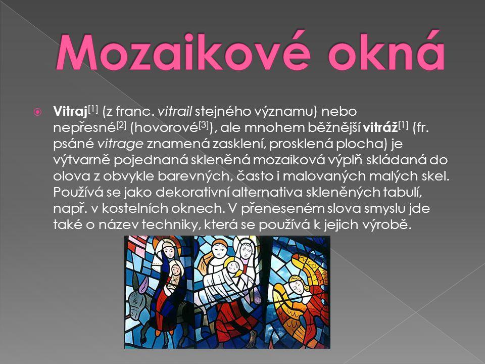 Vitraj [1] (z franc. vitrail stejného významu) nebo nepřesné [2] (hovorové [3] ), ale mnohem běžnější vitráž [1] (fr. psáné vitrage znamená zasklení
