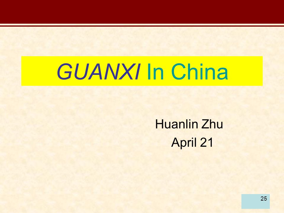 25 GUANXI In China Huanlin Zhu April 21