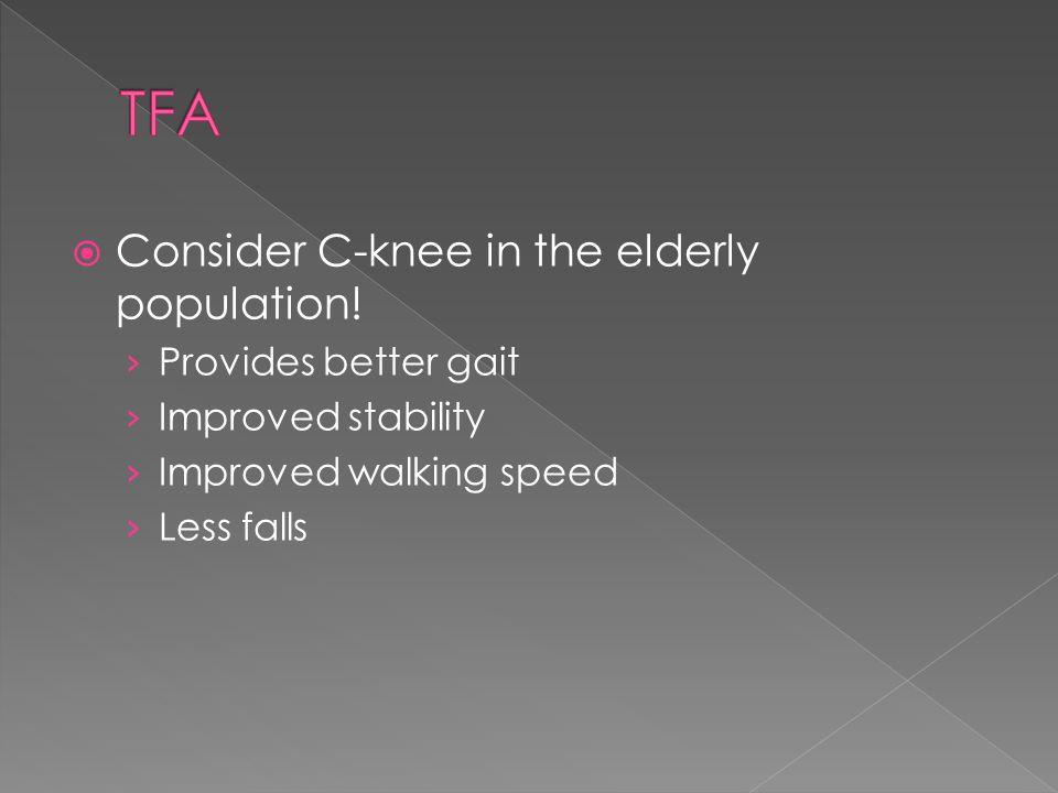  Consider C-knee in the elderly population.