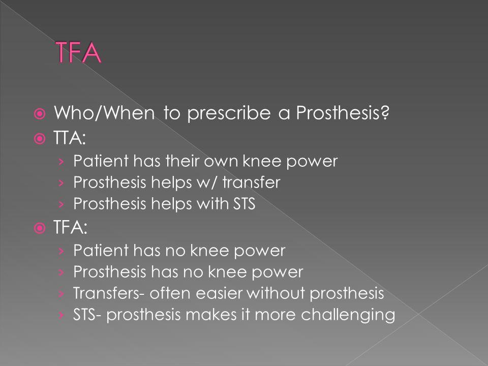  Who/When to prescribe a Prosthesis.