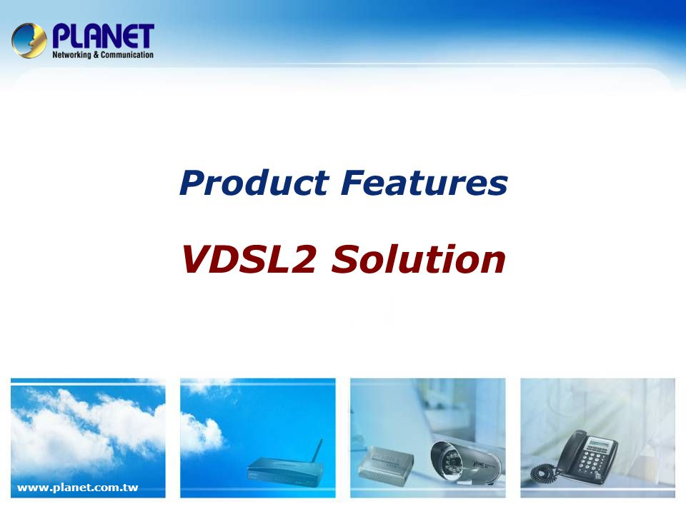 8 / 53 www.planet.com.tw Features Brief Model Item IP DSLAMVDSL2 Switch VC-2402 VC-2402-48 (Ikanos) VC-2400MVC-810S Max.