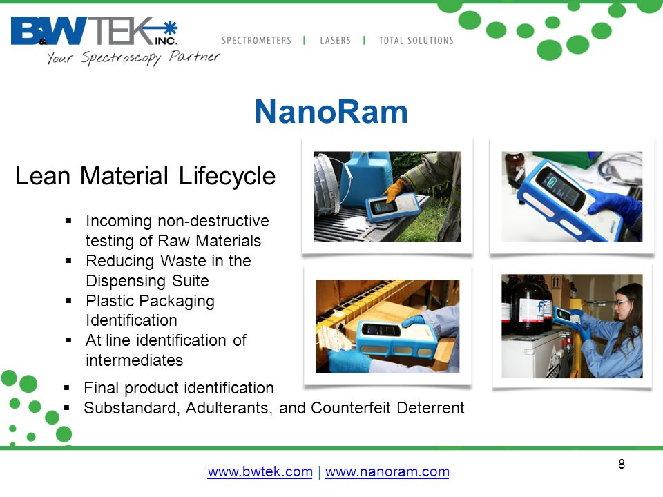 8 NanoRam Lean Material Lifecycle  Incoming non-destructive testing of Raw Materials  Reducing Waste in the Dispensing Suite  Plastic Packaging Ide