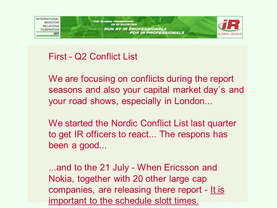 First - Q2 Conflict List We are focusing on conflicts during the report seasons and also your capital market day´s and your road shows, especially in London...