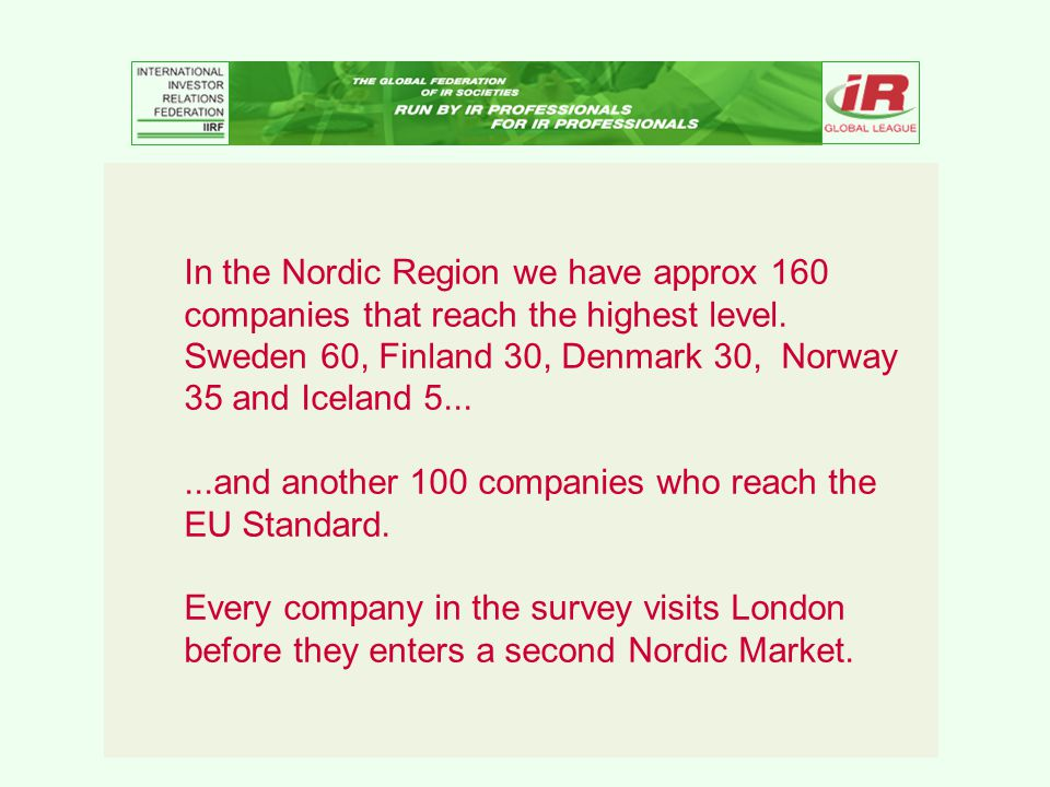 In the Nordic Region we have approx 160 companies that reach the highest level.