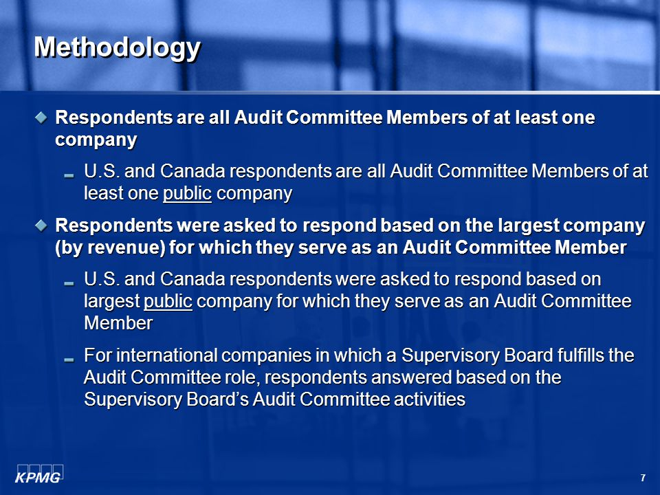 7 Methodology Respondents are all Audit Committee Members of at least one company U.S.