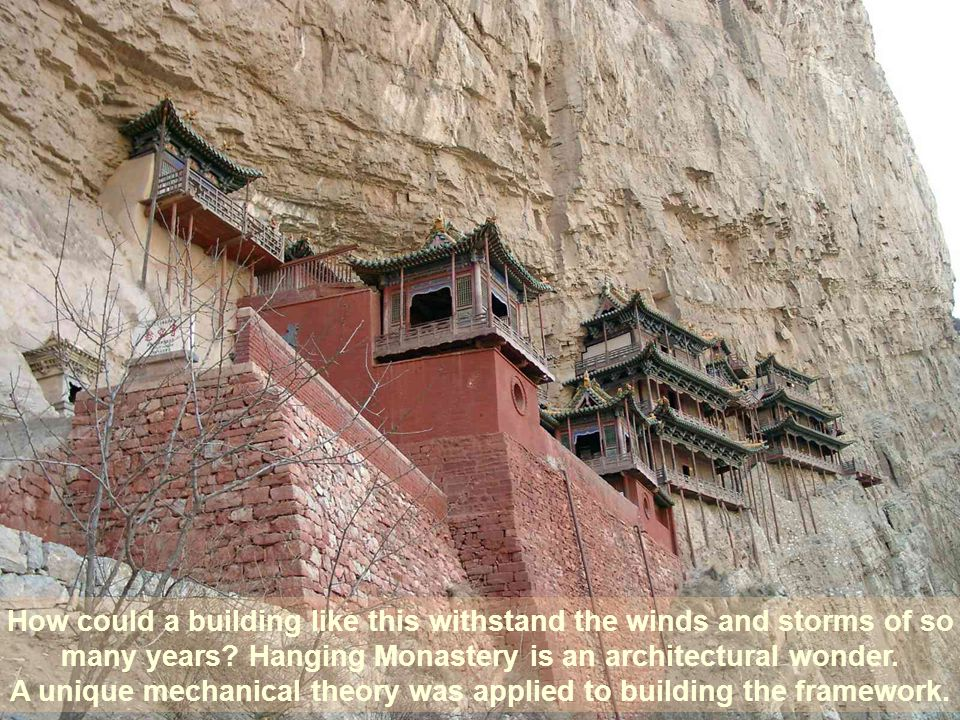 Hanging Monastery, built in 491, has survived more than 1400 years.