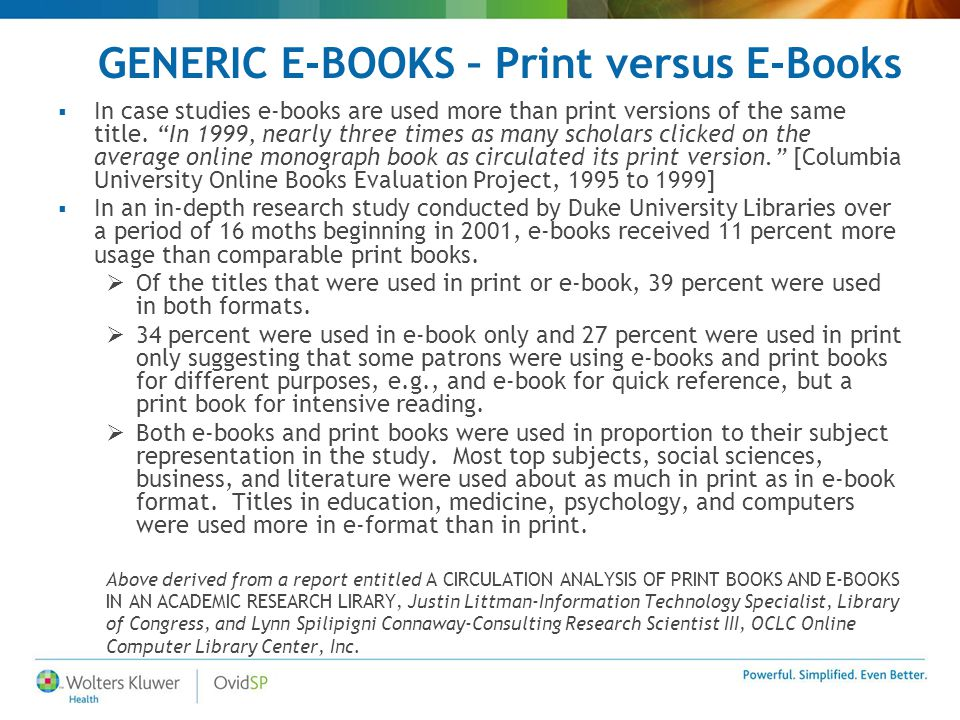 GENERIC E-BOOKS – Print versus E-Books  In case studies e-books are used more than print versions of the same title.