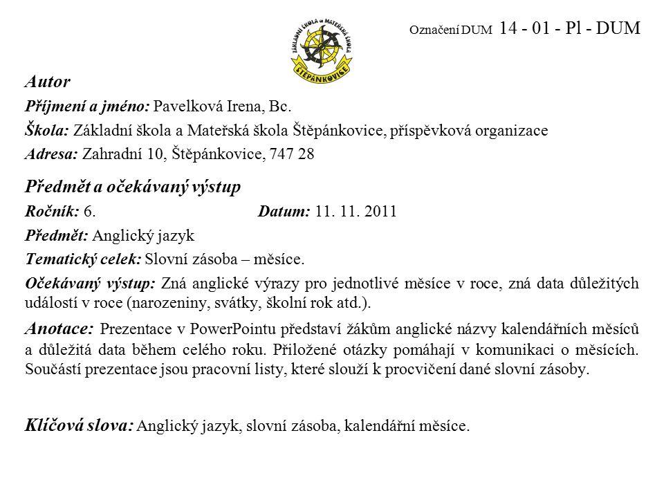 Označení DUM 14 - 01 - Pl - DUM Autor Příjmení a jméno: Pavelková Irena, Bc.