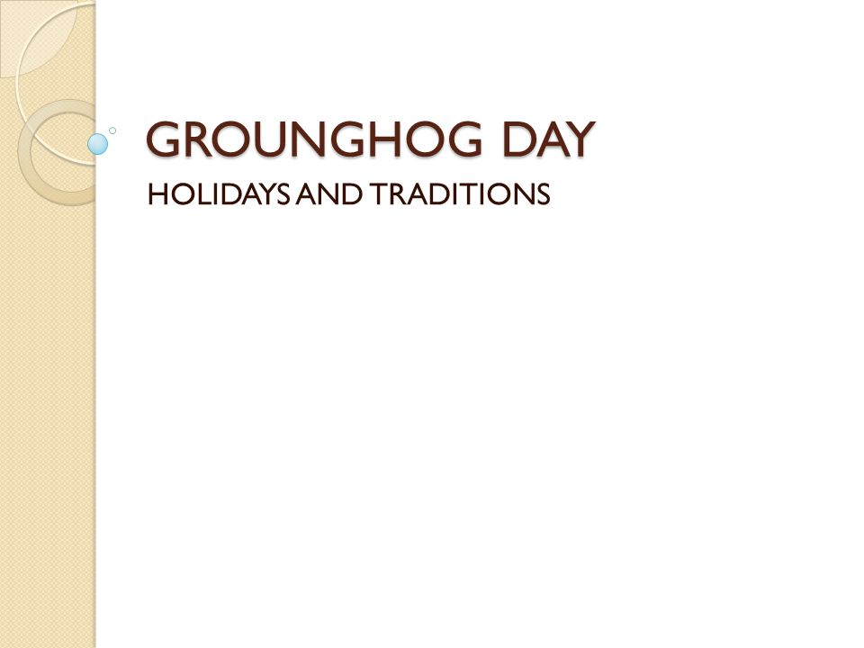 GROUNGHOG DAY HOLIDAYS AND TRADITIONS