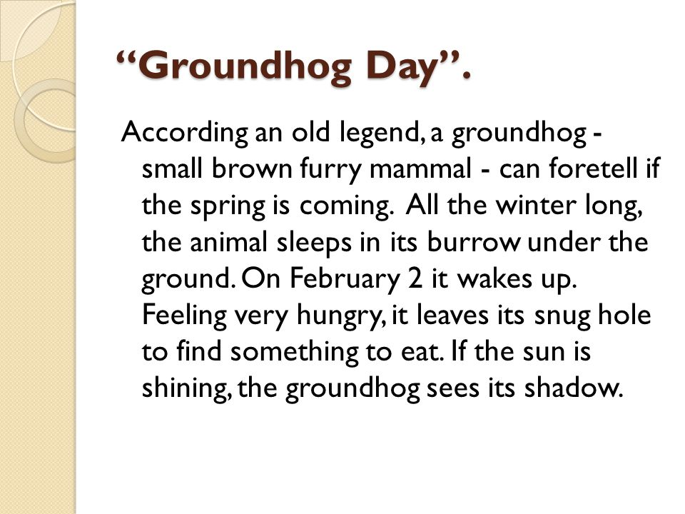 Groundhog Day .