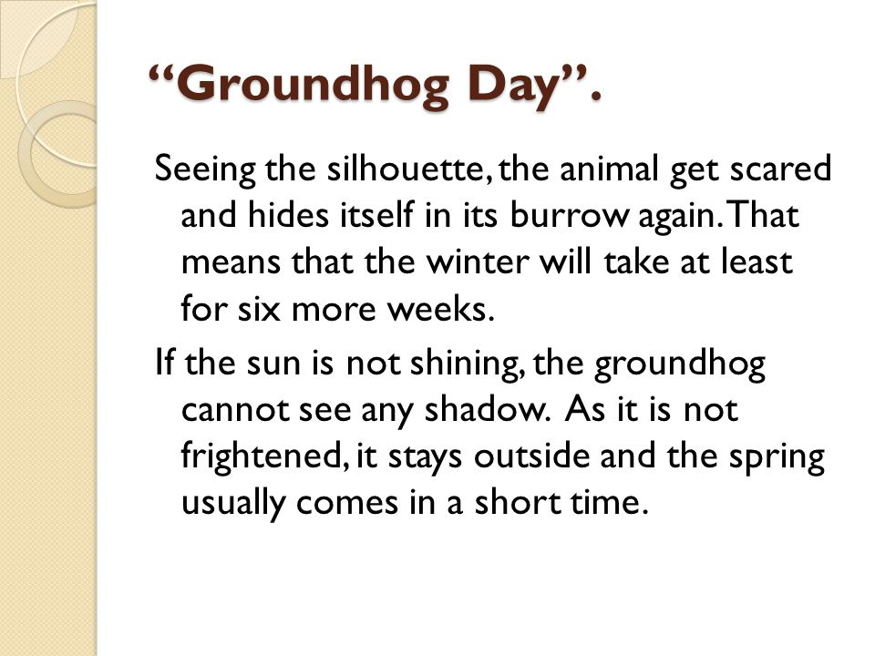 Groundhog Day . Seeing the silhouette, the animal get scared and hides itself in its burrow again.