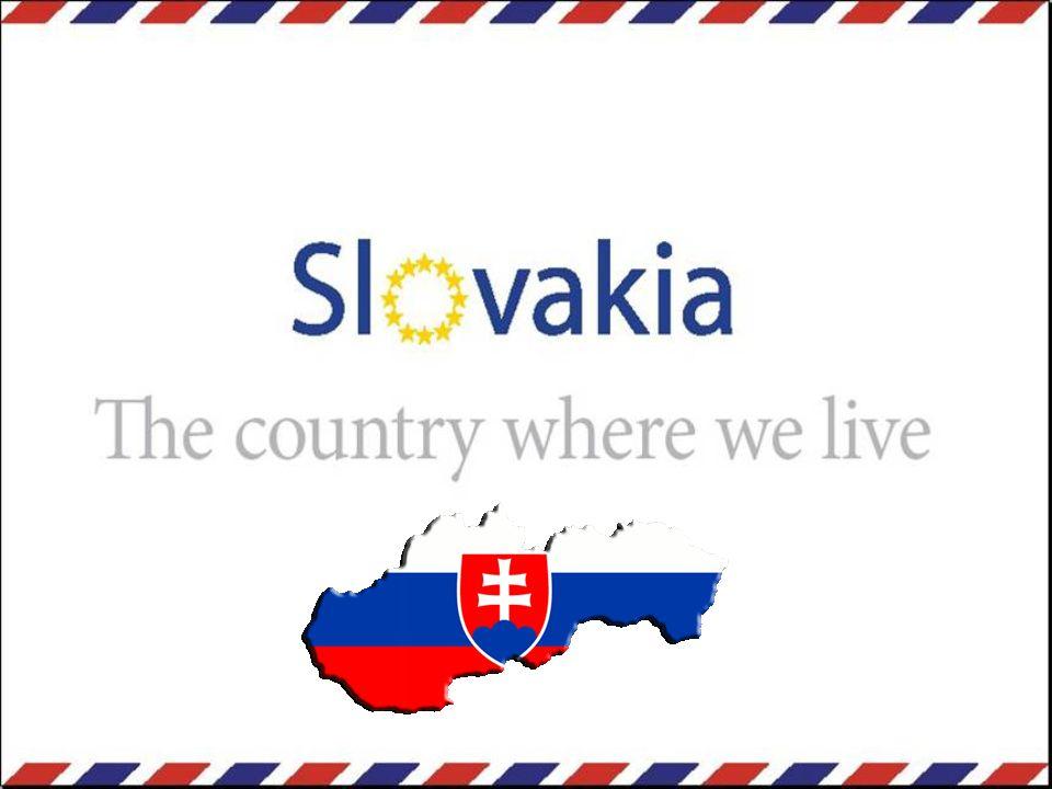 Welcome to Slovakia T h e h e a r t o f t h e E u r o p e