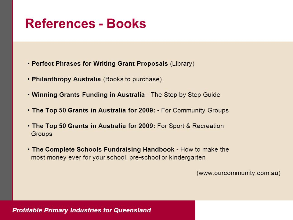 Profitable Primary Industries for Queensland References - Books Perfect Phrases for Writing Grant Proposals (Library) Philanthropy Australia (Books to