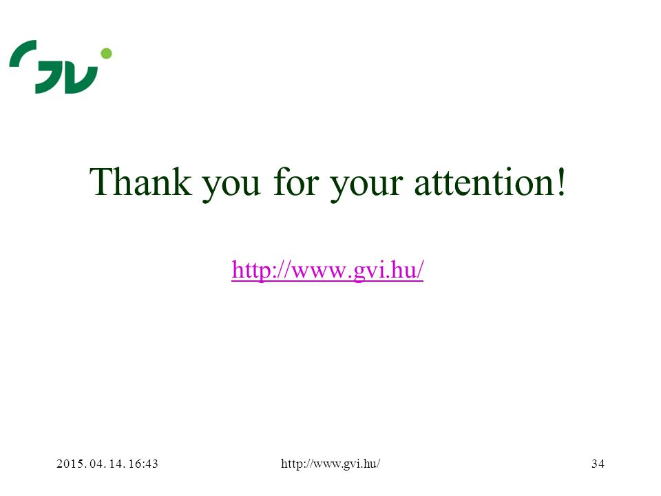 2015. 04. 14. 16:44http://www.gvi.hu/34 Thank you for your attention.